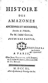 Histoire des Amazones anciennes et modernes: Volume1