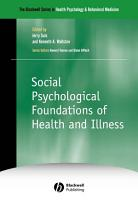 Social Psychological Foundations of Health and Illness PDF
