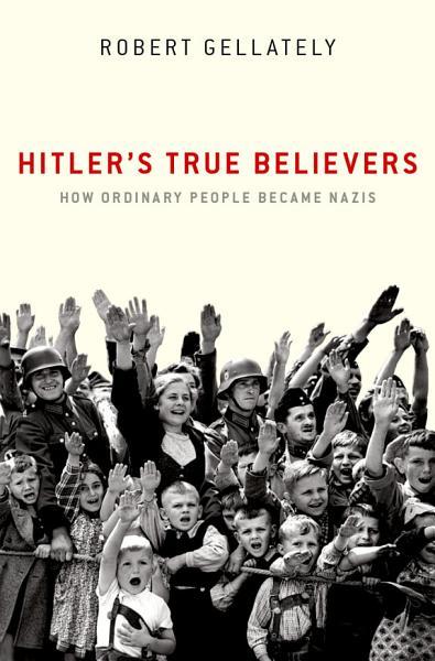Download Hitler s True Believers Book