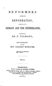 Reformers Before the Reformation: The Brethren of the common lot and the German mystics. John Wessel