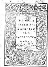 Pierii Valeriani Defensio pro sacerdotum barbis