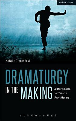 Dramaturgy in the Making PDF