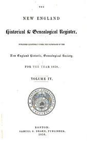 The New England Historical & Genealogical Register: Volume 4