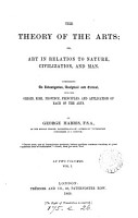The theory of the arts  or  Art in relation to nature  civilization  and man PDF