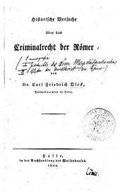 Historische Versuche uber das Criminalrecht der Romer von Dr. Carl Friedrich Dieck, ..