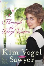 Through the Deep Waters: A Novel