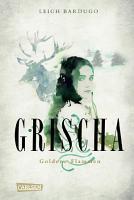 Grischa  Band 1  Goldene Flammen PDF