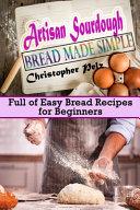 Artisan Sourdough Bread Made Simple