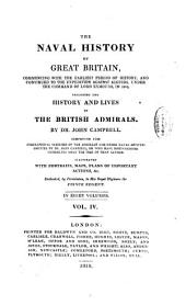 The Naval History of Great Britain: Commencing with the Earliest Period of History, and Continued to the Expedition Against Algiers, Under the Command of Lord Exmouth, in 1816. Including the History and Lives of British Admirals, Volume 4