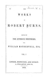 The Works of Robert Burns: Volume 1
