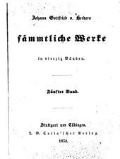 Johann Gottfried v. Herder's sämmtliche Werke in vierzig Bänden: Bände 5-6