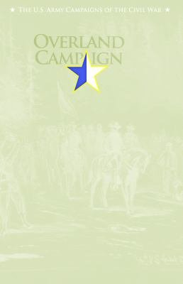 The Overland Campaign  4 May   15 June 1864