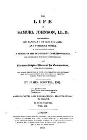 The life of Samuel Johnson, LL. D., comprehending an account of his studies, and numerous works, in chronological order: a series of his epistolary correspondence and conversations with many eminent persons; and various original pieces of his composition, never before published; the whole exhibiting a view of literature and literary men in Great Britain, for near half a century during which he flourished, Volume 3