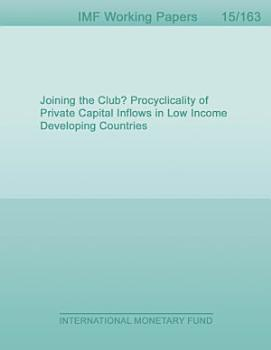 Joining the Club  Procyclicality of Private Capital Inflows in Low Income Developing Countries PDF