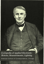 Cyclopedia of Applied Electricity: Motors; Measurements; Lighting
