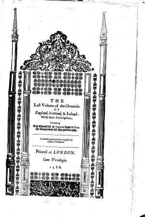 Chronicles  Comprising 1  The Description and Historie of England  2  The Description and Historie of Ireland  3  The Description and Historie of Scotland     Now Newlie Augmented and Continued     to the Yeare 1586 by John Hooker Alias Vowell Gent  and Others