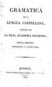 Gramatica de la lengua castellana compuesta por la Real Academia Española