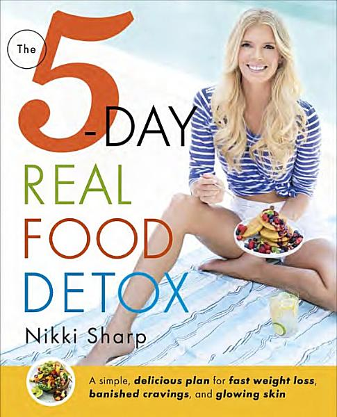 Download The 5 Day Real Food Detox Book
