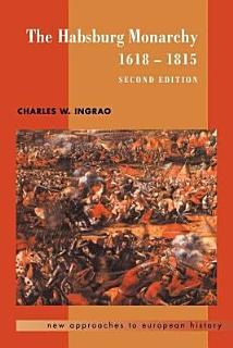 The Habsburg Monarchy  1618 1815 Book