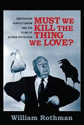 Must We Kill The Thing We Love  Book PDF