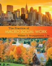 The Practice of Macro Social Work: Edition 4