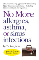 No More Allergies  Asthma Or Sinus Infections
