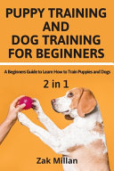 Puppy Training and Dog Training for Beginners