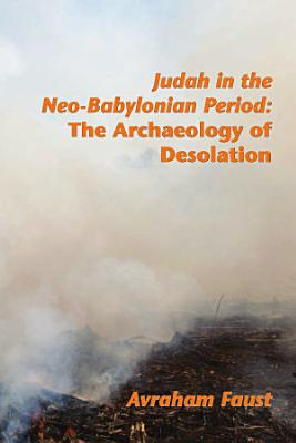 Judah in the Neo Babylonian Period PDF