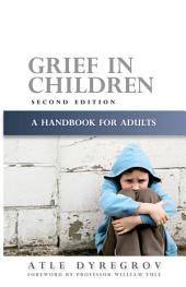 Grief in Children: A Handbook for Adults Second Edition, Edition 2