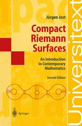Compact Riemann Surfaces: An Introduction to Contemporary Mathematics, Edition 2