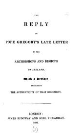 The reply to pope Gregory's [really J.H. Todd's] late letter to the archbishops and bishops of Ireland: Volume 3