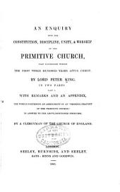 An Enquiry Into the Constitution, Discipline, Unity, & Worship of the Primitive Church: That Flourished Within the First Three Hundred Years After Christ