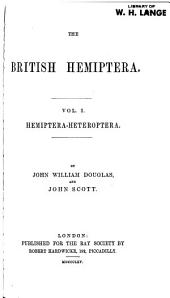 The British Hemiptera: Vol. I. Hemiptera-Heteroptera