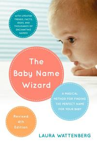 The Baby Name Wizard, 2019 Revised 4th Edition