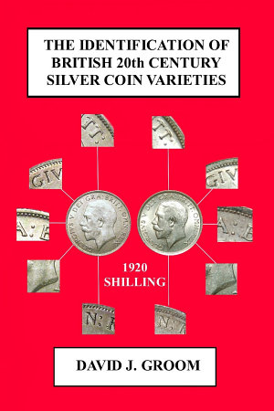 The Identification of British 20th Century Silver Coin Varieties