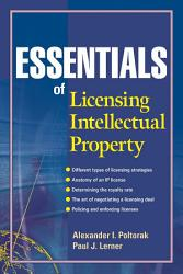 Essentials Of Licensing Intellectual Property Book PDF