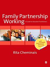 Family Partnership Working: A Guide for Education Practitioners