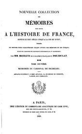 Nouvelle collection des mémoires pour servir à l'histoire de France: depuis le Xiiie siècle jusqu'à la fin du XVIIIe; précédés de notices pour caractériser chaque auteur des mémoires et son époque; suivis de l'analyse des documents histoiriques qui s'y rapportent