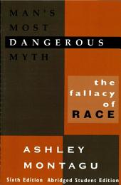 Man's Most Dangerous Myth: The Fallacy of Race, Edition 6