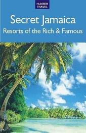 Secret Jamaica: Resorts of the Rich & Famous