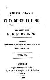 Aristophanis Comœdiæ: Τόμος 3