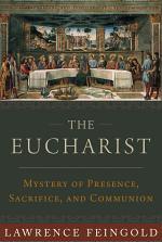 The Eucharist: Mystery of Presence, Sacrifice, and Communion