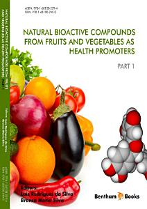 Natural Bioactive Compounds from Fruits and Vegetables as Health Promoters Part I