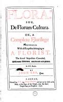 Flora  Seu de Florum Cultura   Ceres Et Pomona  Or  a Complete Florilege Etc  The Second Impression Corrected  with Many Additions PDF