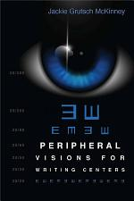 Peripheral Visions for Writing Centers
