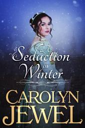 A Seduction in Winter: A Regency Romance Novella