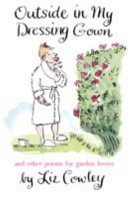 Outside in My Dressing Gown and Other Poems for Garden Lovers