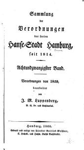 Sammlung der verordnungen der freyen Hanse-stadt Hamburg: Seit deren wiederbefreyung im jahre 1814, Band 28