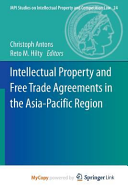 Intellectual Property and Free Trade Agreements in the Asia Pacific Region PDF