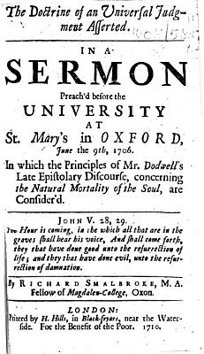 The Doctrine of an Universal Judgment Asserted. In a Sermon Preach'd ... June the 9th, 1706. In which the Principles of Mr. Dodwell's Late Epistolary Discourse ... are Consider'd